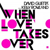 David Guetta- Kelly Rowland - When Love Takes Over