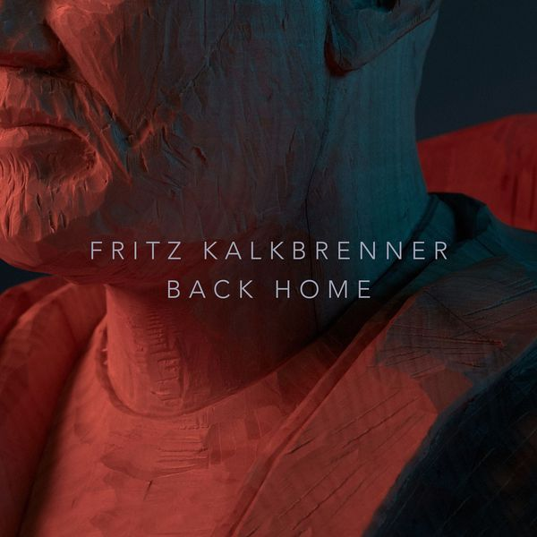 Fritz Kalkbrenner - Back Home