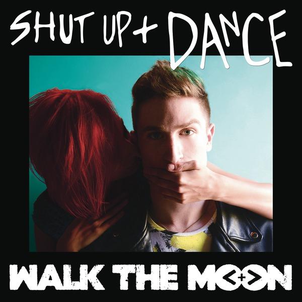 Walt the Moon - Shut Up and Dance